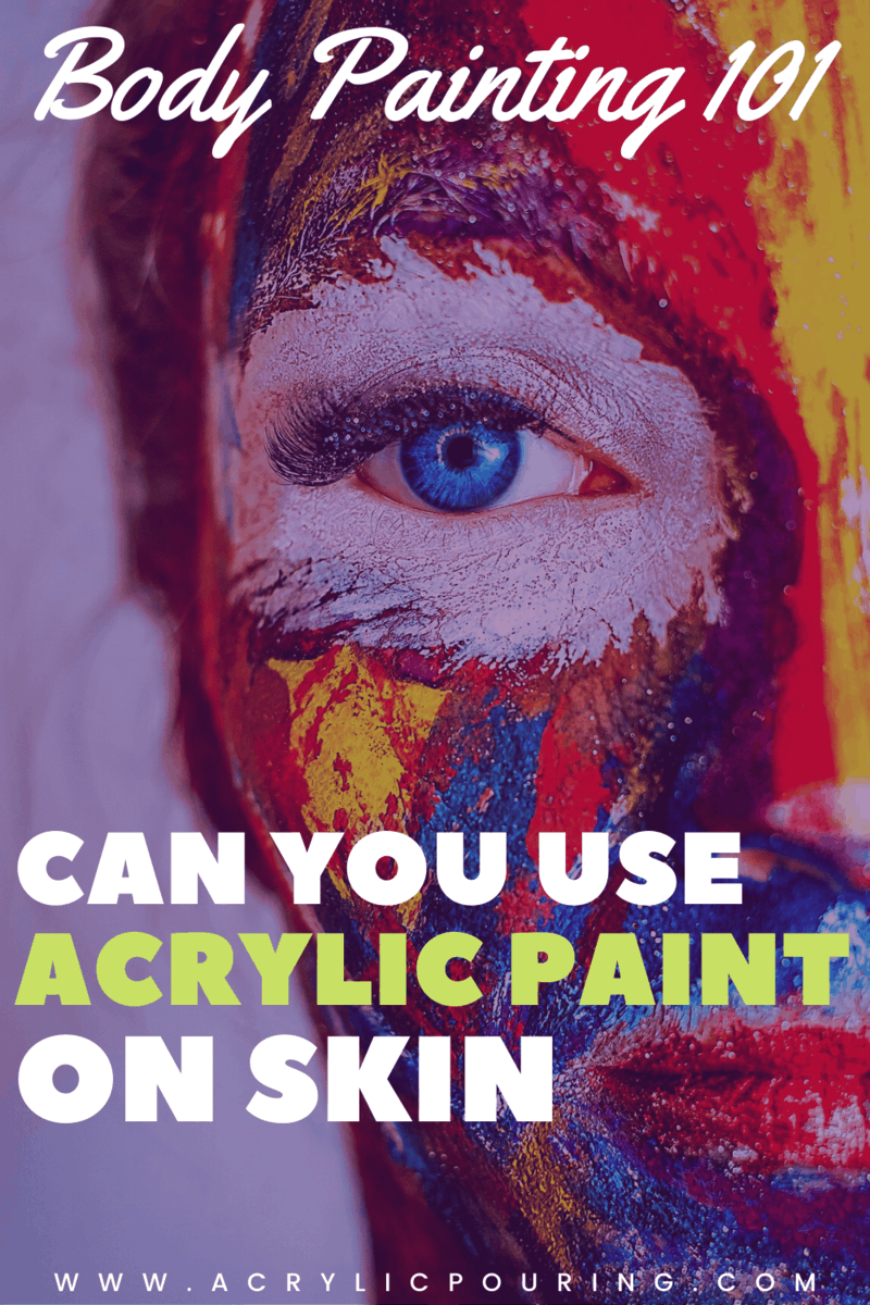 Can You Use Acrylic Paint on Skin: Body Painting 101