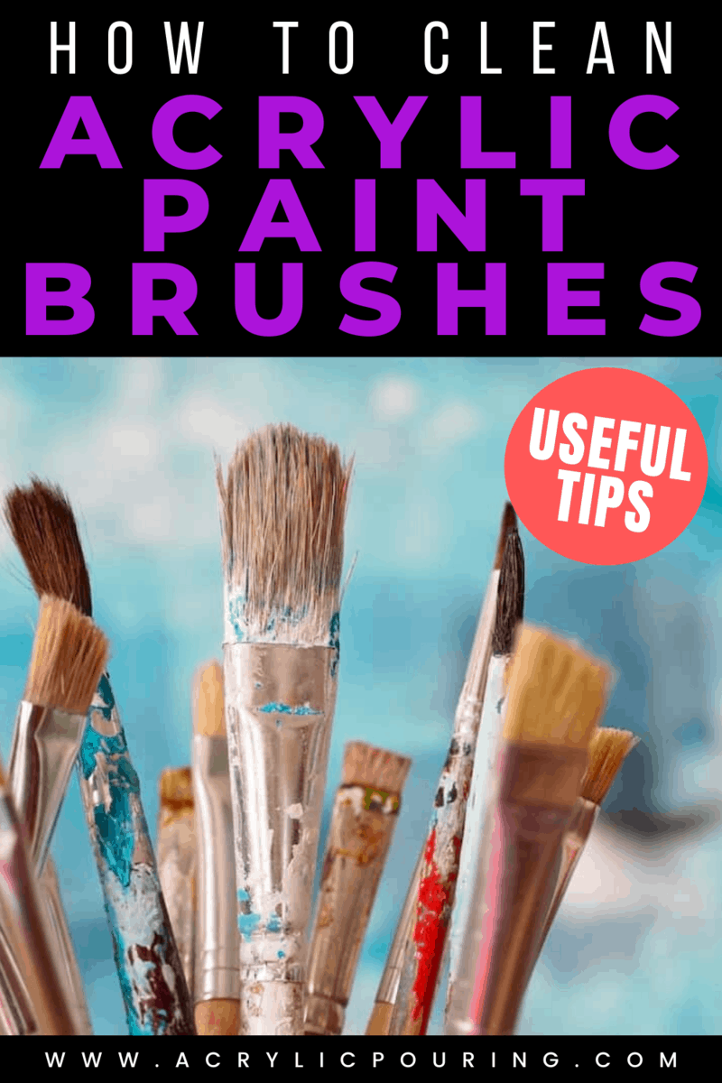 How to Clean Acrylic Paint Brushes: Useful Tips