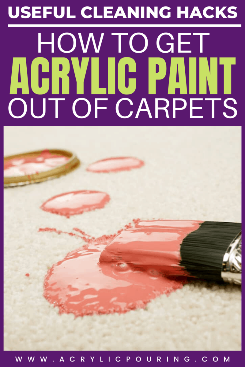 How to Get Acrylic Paint out of Carpets: Useful Cleaning Hacks