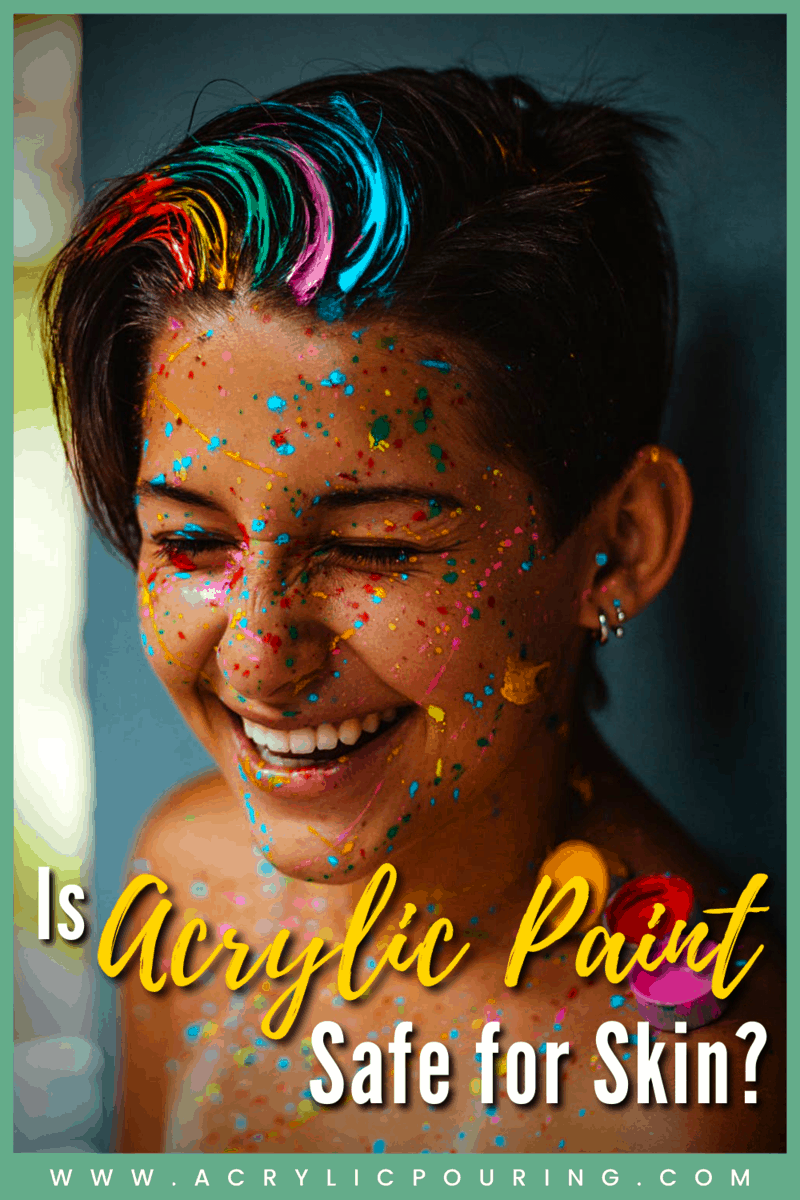 Is Acrylic Paint Safe for Skin?