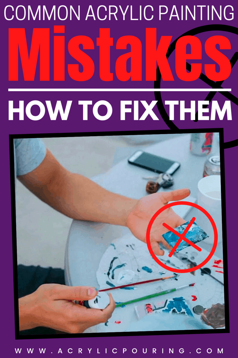 Common Acrylic Painting Mistakes and How to Fix Them