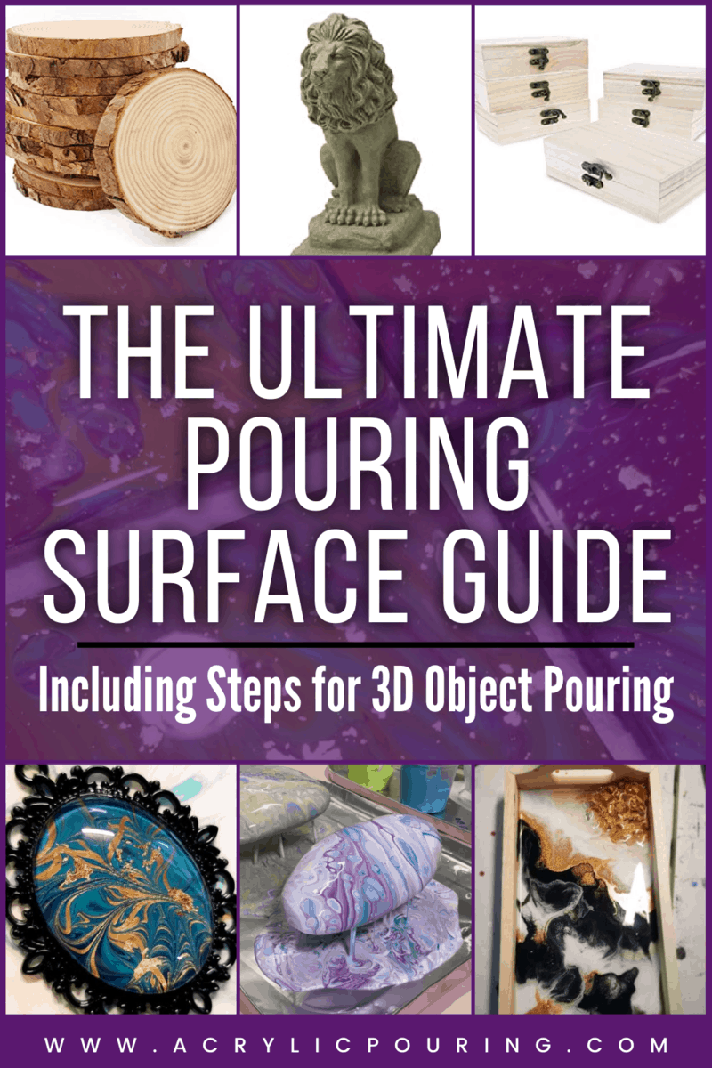 The Ultimate Pouring Surface Guide: Including Steps for 3D Object Pouring!