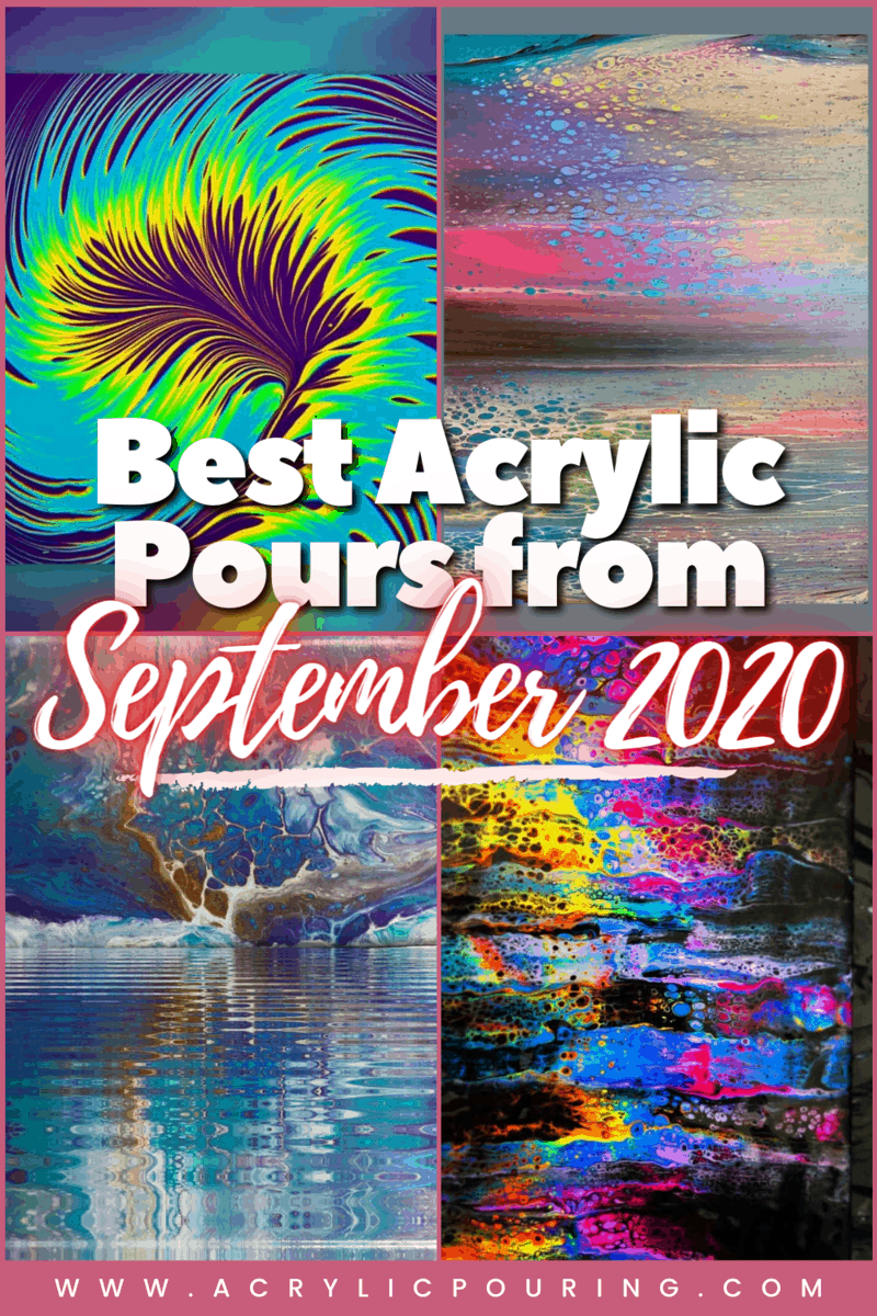 Acrylic Pouring\'sTop Pours from September 2020
